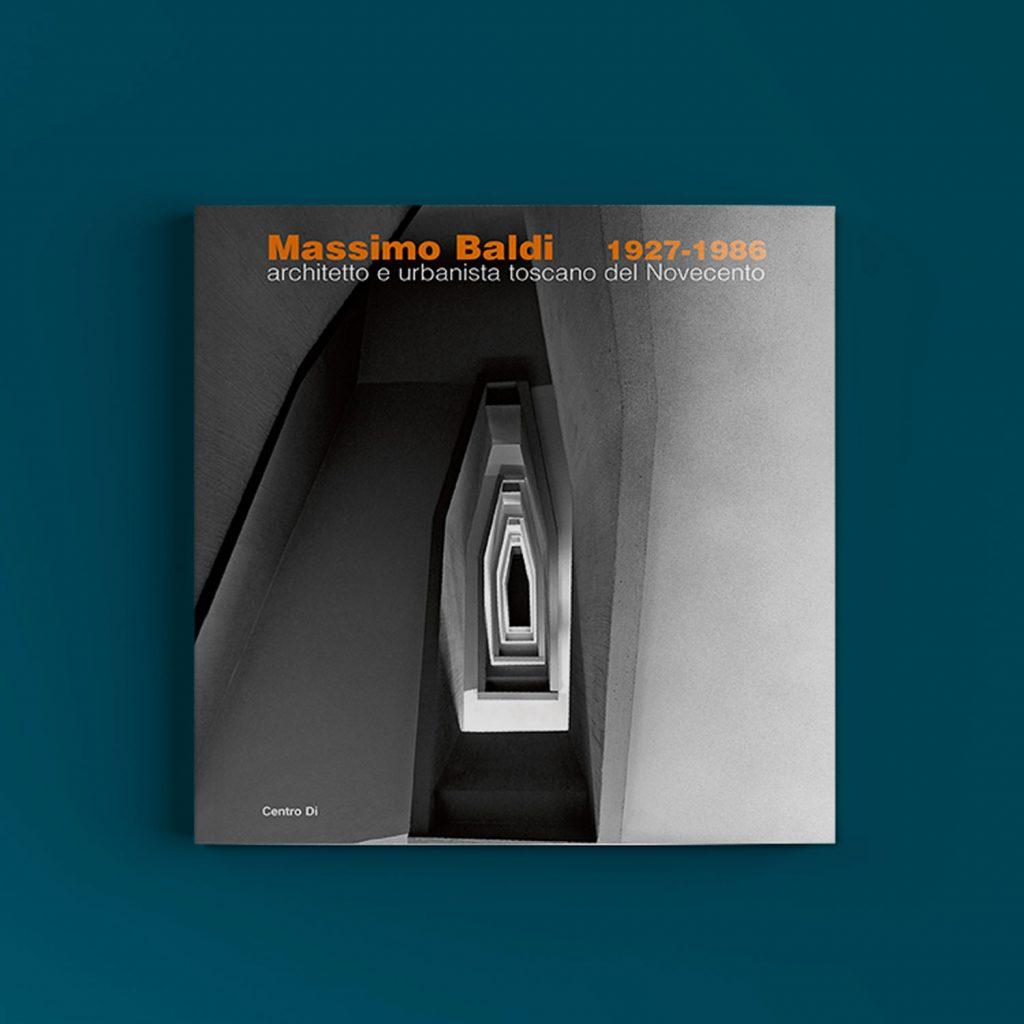 Massimo Baldi, architetto e urbanista toscano del Novecento